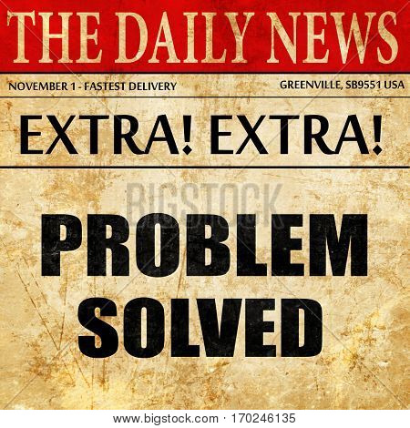 problem solved, newspaper article text