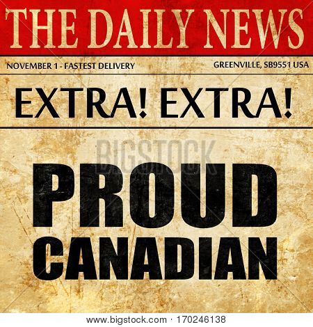 proud canadian, newspaper article text