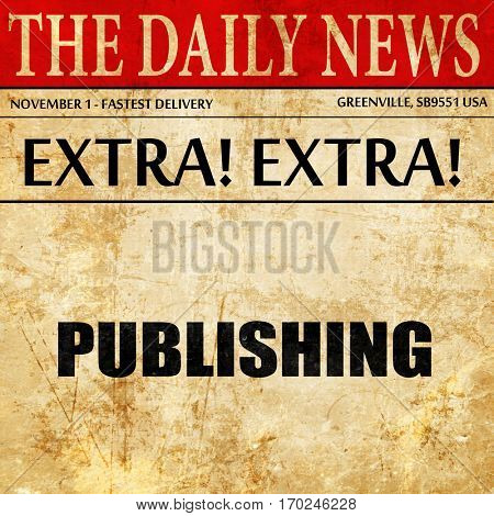 publishing, newspaper article text