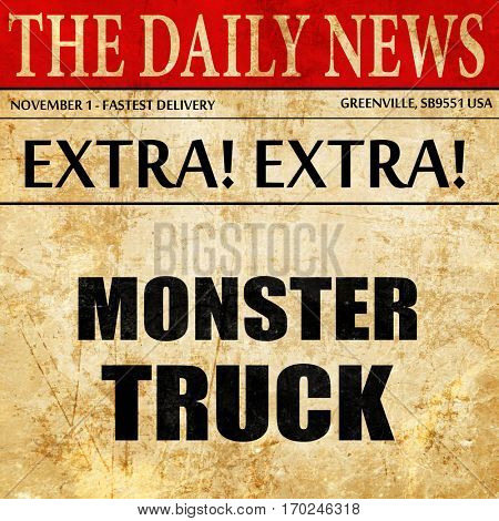 monster truck sign background, newspaper article text