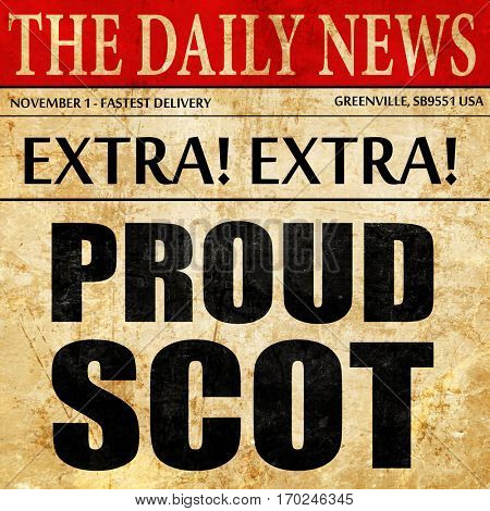 proud scot, newspaper article text