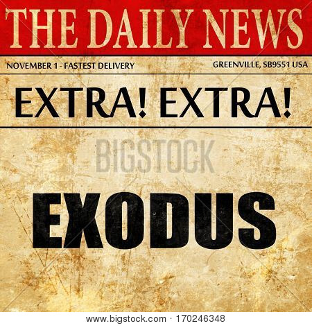 exodus, newspaper article text