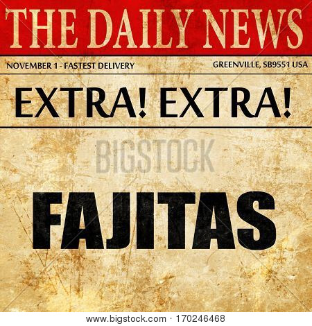 fajitas, newspaper article text