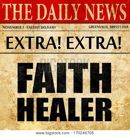 faith healer, newspaper article text