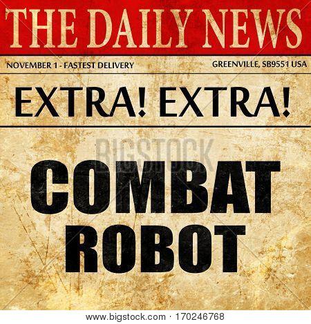 combat robot sign background, newspaper article text