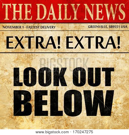 look out below, newspaper article text