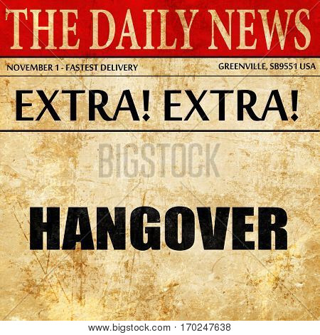 hangover, newspaper article text