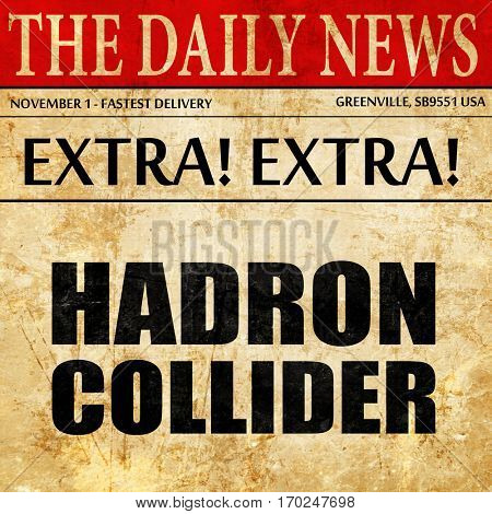 hadron collider, newspaper article text