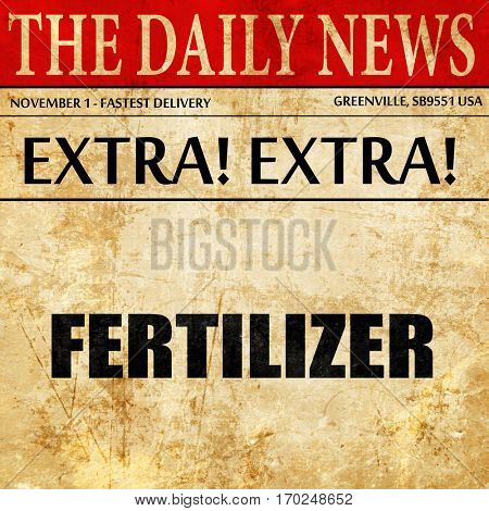 fertilizer, newspaper article text