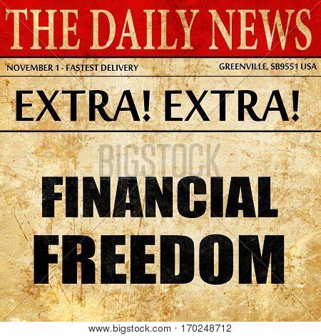 financial freedom, newspaper article text