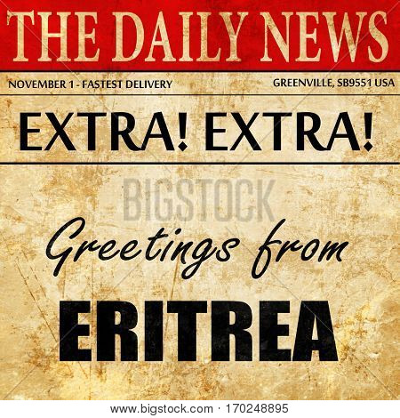 Greetings from eritrea, newspaper article text
