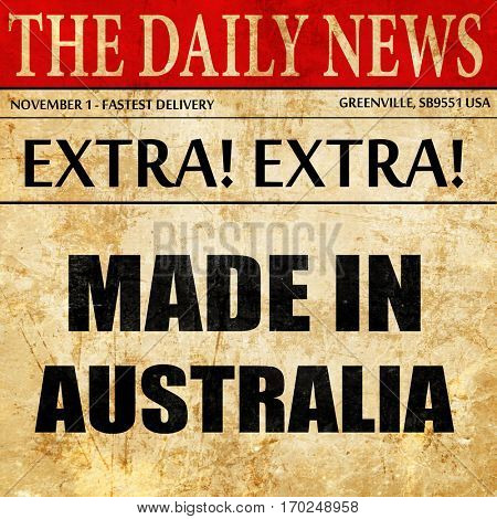 Made in australia, newspaper article text