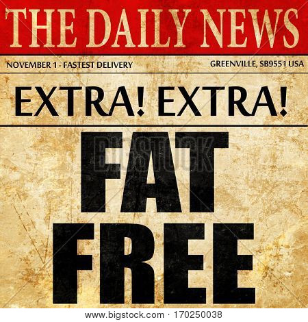 fat free, newspaper article text