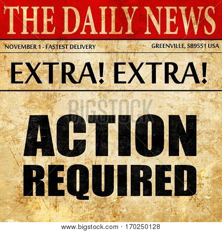 action required, newspaper article text