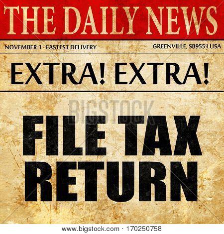 file tax return, newspaper article text