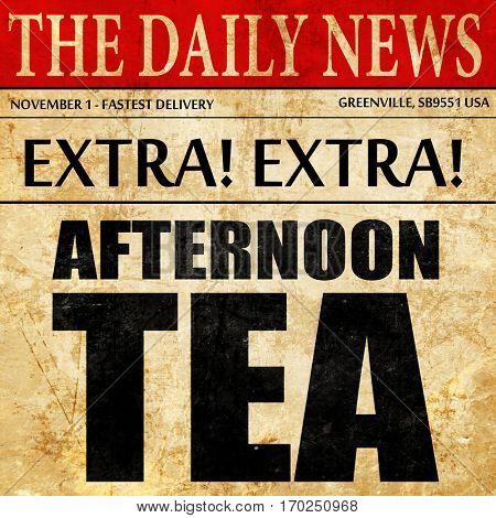 afternoon tea, newspaper article text