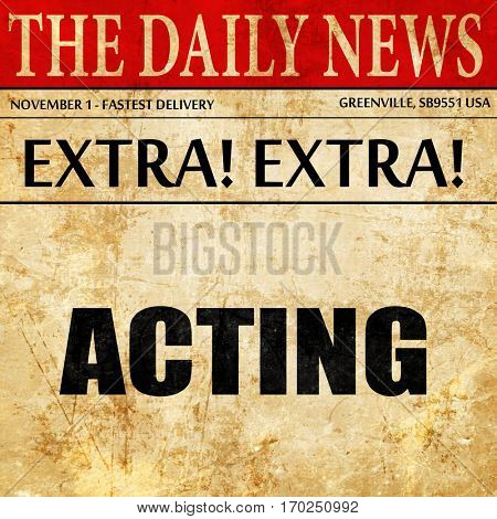 acting, newspaper article text