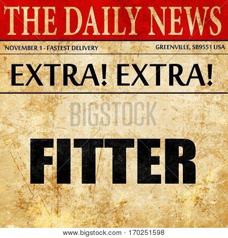fitter, newspaper article text