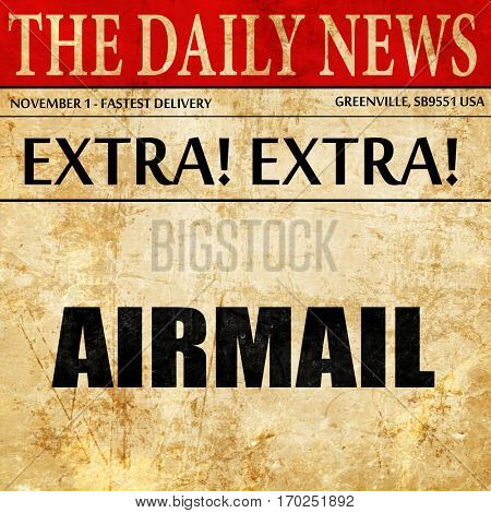 airmail, newspaper article text