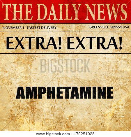 amphetamine, newspaper article text