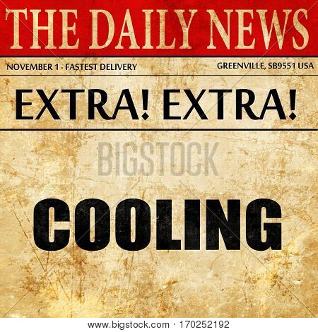 cooling, newspaper article text