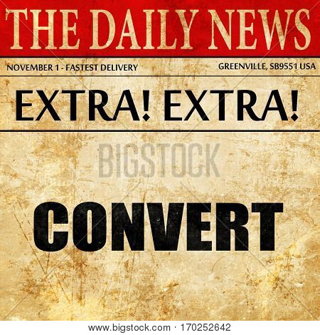 convert, newspaper article text