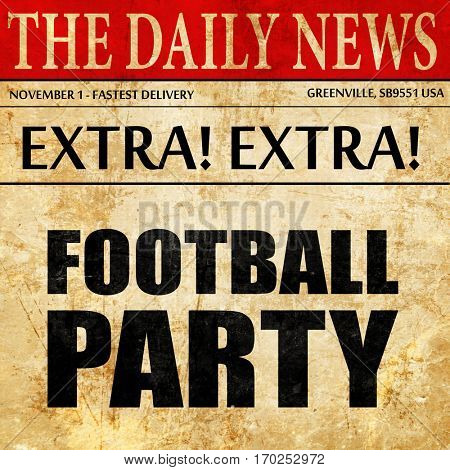 football party, newspaper article text