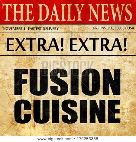 fusion cuisine, newspaper article text