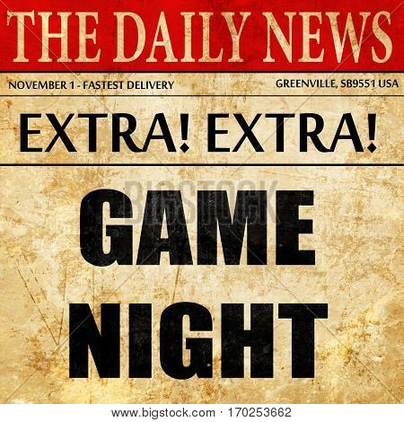Game night sign, newspaper article text