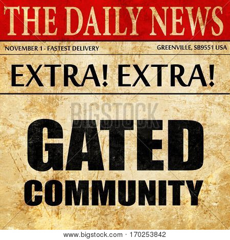 gated community, newspaper article text