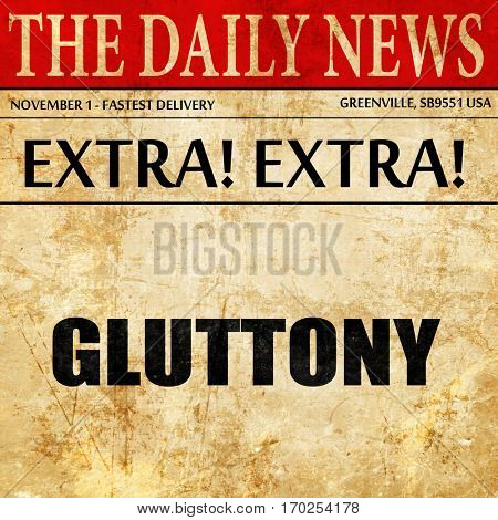 gluttony, newspaper article text