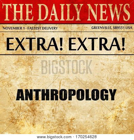 anthropology, newspaper article text
