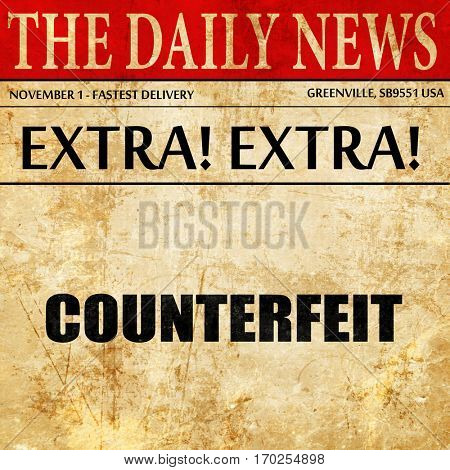 counterfeit, newspaper article text
