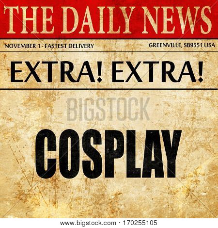 Cosplay, newspaper article text