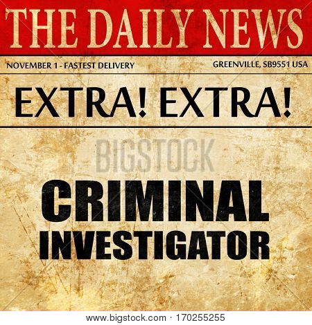 criminal investigator, newspaper article text