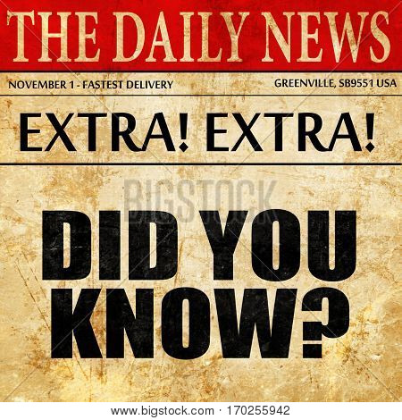 did you know, newspaper article text