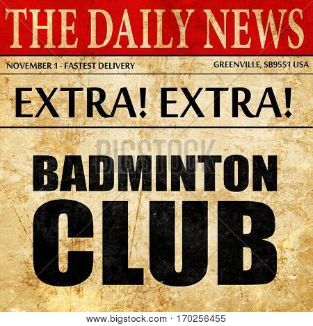 badminton club, newspaper article text