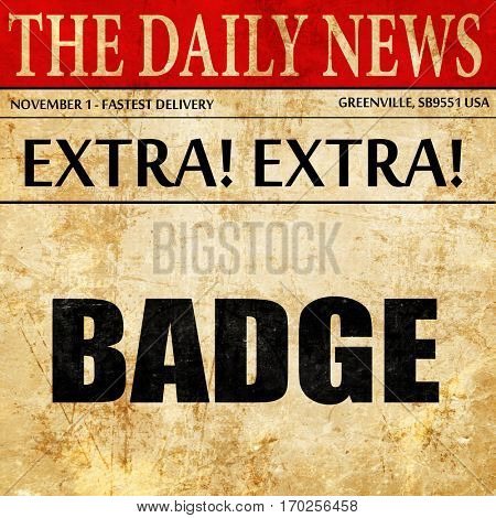 badge, newspaper article text
