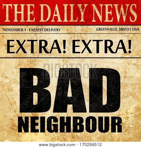 bad neighbour, newspaper article text