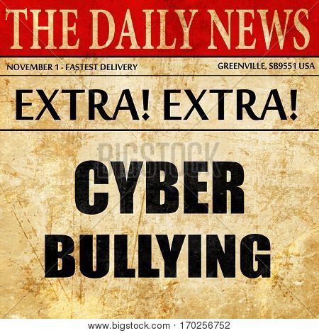 Cyber bullying background, newspaper article text