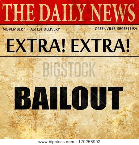 bailout, newspaper article text