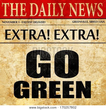 go green, newspaper article text
