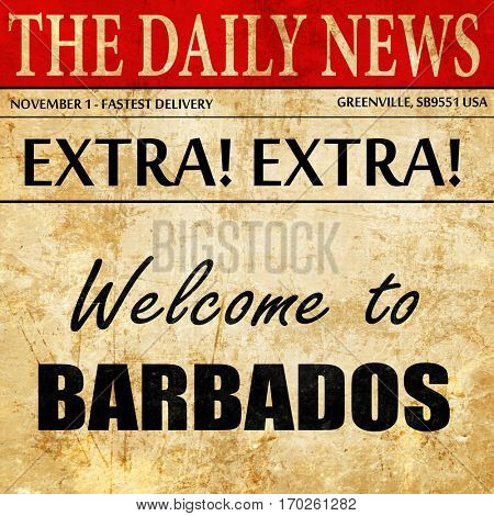 Welcome to barbados, newspaper article text