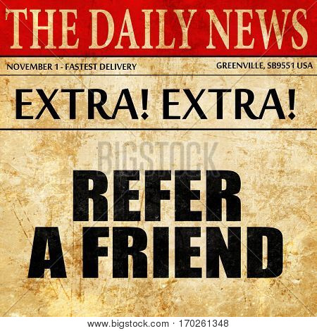 refer a friend, newspaper article text