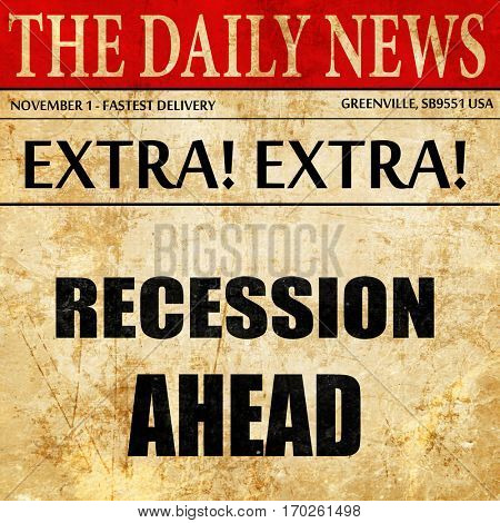 recession ahead, newspaper article text