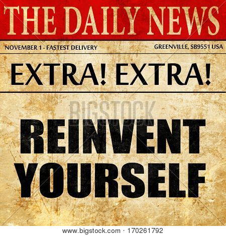 reinvent yourself, newspaper article text