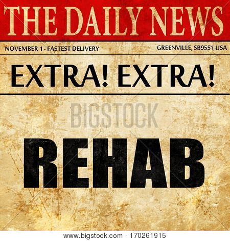 rehab, newspaper article text