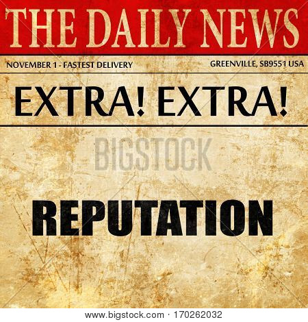 reputation, newspaper article text