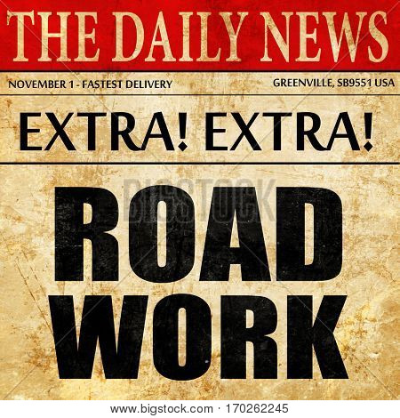 road work, newspaper article text