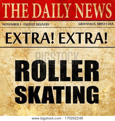 roller skating, newspaper article text